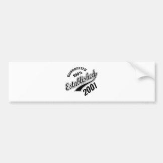 Guaranteed 100% Established 2001 Bumper Sticker