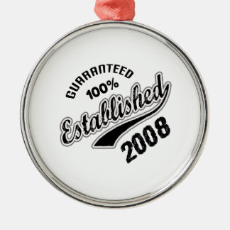 Guaranteed 100% Established 2008 Metal Ornament