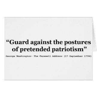 Guard Against the Postures of Pretended Patriotism Card