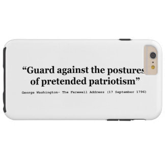 Guard Against the Postures of Pretended Patriotism Tough iPhone 6 Plus Case