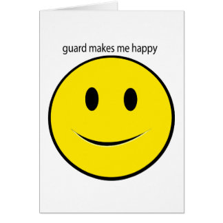 guard makes me happy card
