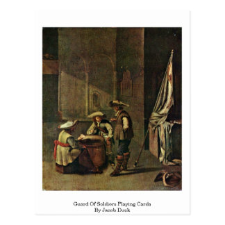 Guard Of Soldiers Playing Cards By Jacob Duck Post Cards