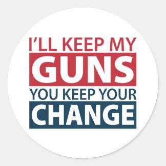 Guardaré mis armas, usted guardo su cambio pegatina redonda