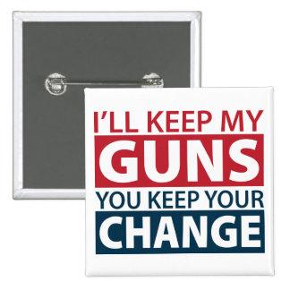 Guardaré mis armas, usted guardo su cambio pins
