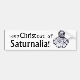 ¡Guarde a Cristo fuera de Saturnalia! Pegatina Para Auto