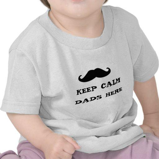 guarde a los papás tranquilos aquí camiseta