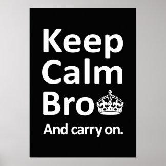 Guarde Bro tranquilo - y continúe Impresiones
