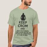 Guarde Crom y machaque a sus enemigos Playera