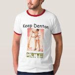 ¡Guarde Denton, SUCIO!!! Playera