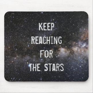 """""""Guarde el alcanzar para las estrellas"""" Mousepad"""