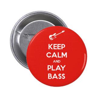 Guarde el bajo de la calma y del juego pin redondo de 2 pulgadas