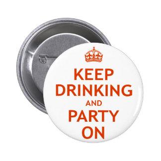 Guarde el beber y vaya de fiesta encendido pin redondo de 2 pulgadas