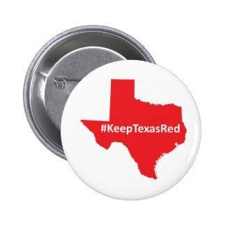 Guarde el botón rojo de la campaña de Tejas