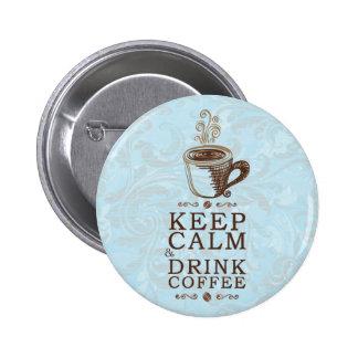 Guarde el café tranquilo de la bebida pin