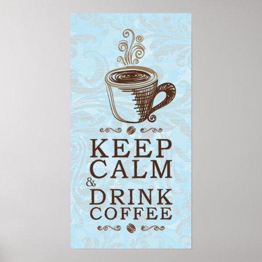 Guarde el café tranquilo de la bebida póster