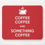 Guarde el café tranquilo Mousepad Alfombrillas De Ratón