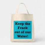 Guarde el Frack fuera de nuestra agua Bolsas