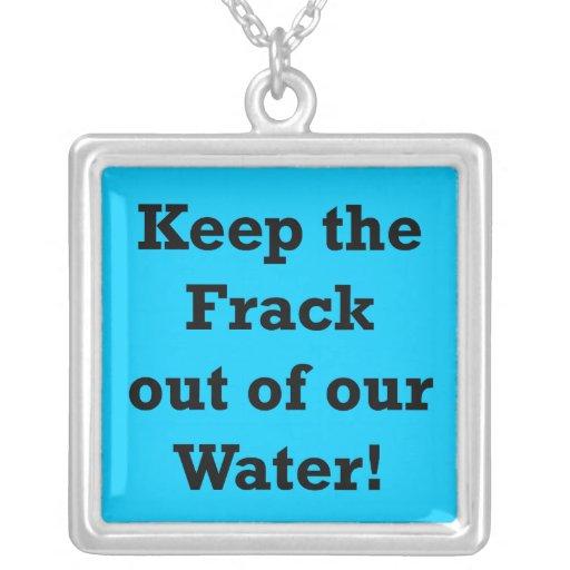 Guarde el Frack fuera de nuestra agua Joyeria Personalizada