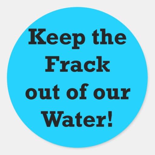 Guarde el Frack fuera de nuestra agua Etiquetas Redondas