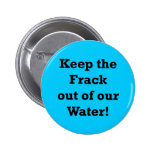 Guarde el Frack fuera de nuestra agua Pin
