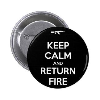 Guarde el fuego tranquilo y de vuelta pin