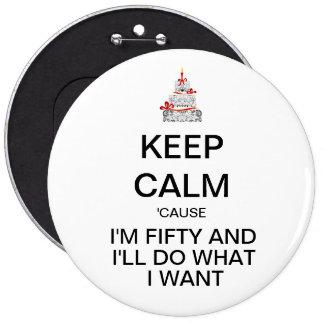 GUARDE el quincuagésimo botón divertido TRANQUILO  Pin Redondo De 6 Pulgadas