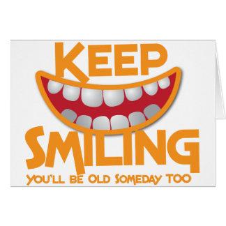 ¡guarde el sonreír usted será viejo algún día tamb tarjeta de felicitación