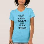 guarde el tenis de la calma y del juego camiseta
