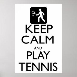 Guarde el tenis de la calma y del juego póster