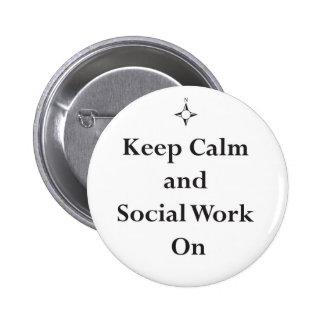 GUARDE el trabajo tranquilo y social encendido Pins