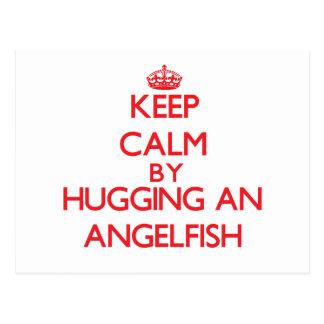Guarde la calma abrazando un Angelfish Postales