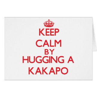 Guarde la calma abrazando un Kakapo Tarjeta De Felicitación
