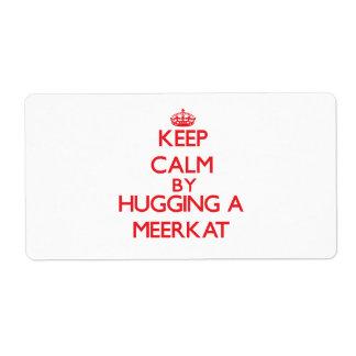 Guarde la calma abrazando un Meerkat Etiqueta De Envío