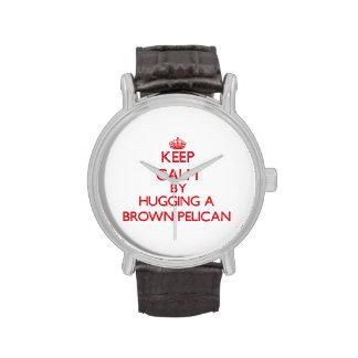 Guarde la calma abrazando un pelícano de Brown Reloj