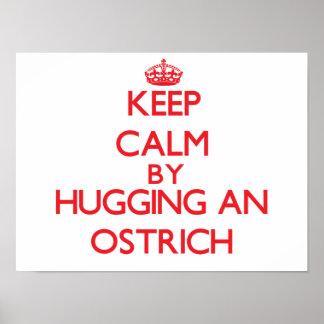 Guarde la calma abrazando una avestruz impresiones