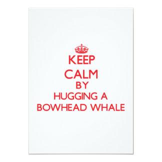 """Guarde la calma abrazando una ballena de Bowhead Invitación 5"""" X 7"""""""