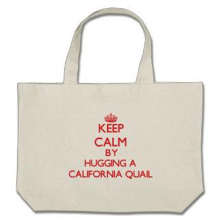 Guarde la calma abrazando una codorniz de Californ Bolsa