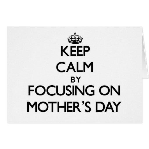 Guarde la calma centrándose el el día de madres tarjetas