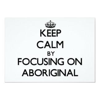 Guarde la calma centrándose en aborigen invitacion personalizada