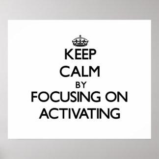 Guarde la calma centrándose en activar