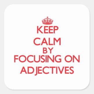 Guarde la calma centrándose en adjetivos calcomanía cuadradas personalizadas