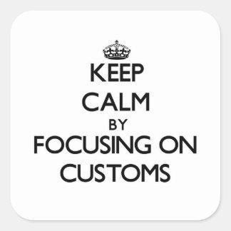 Guarde la calma centrándose en aduanas calcomanías cuadradass personalizadas
