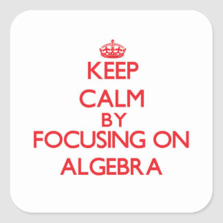 Guarde la calma centrándose en álgebra pegatina cuadrada