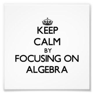 Guarde la calma centrándose en álgebra