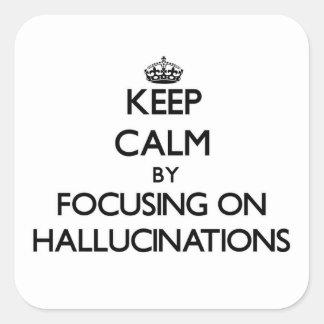 Guarde la calma centrándose en alucinaciones calcomanías cuadradas personalizadas