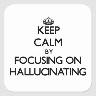 Guarde la calma centrándose en alucinar calcomania cuadradas