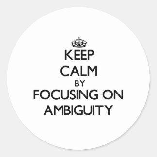 Guarde la calma centrándose en ambigüedad