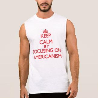 Guarde la calma centrándose en americanismo camisetas sin mangas