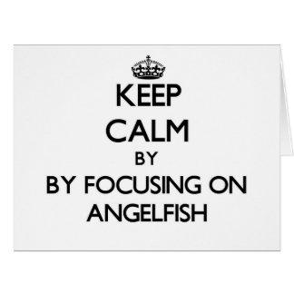 Guarde la calma centrándose en Angelfish Tarjeta De Felicitación Grande