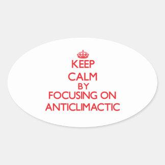 Guarde la calma centrándose en Anticlimactic Calcomanías Ovales Personalizadas